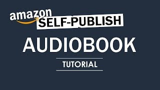 How to Create an Audiobook on ACX for Amazon Audible – Full Tutorial