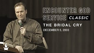 The Bridal Cry | EGS Classic | Mike Bickle