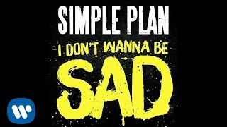 Simple Plan - I Don't Wanna Be Sad (Audio)