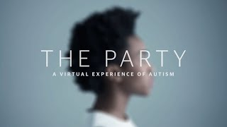 The Party: a virtual experience of autism – 360 film