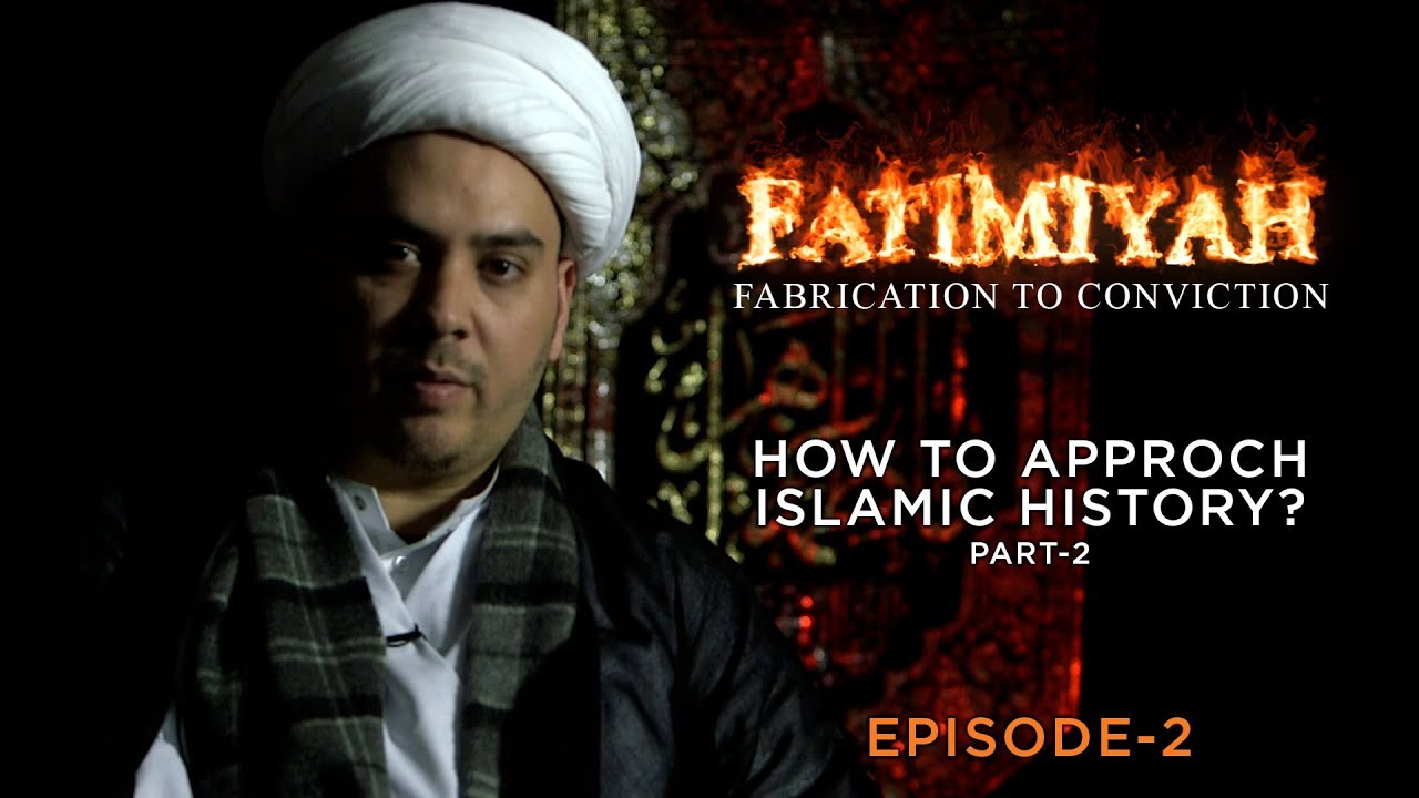How to approach Islamic history Part 2