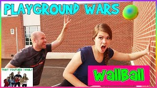 PLAYGROUND WARS   WALLBALL!  That YouTub3 Family