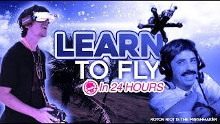 Learn To Fly FPV In Under 24 Hours!