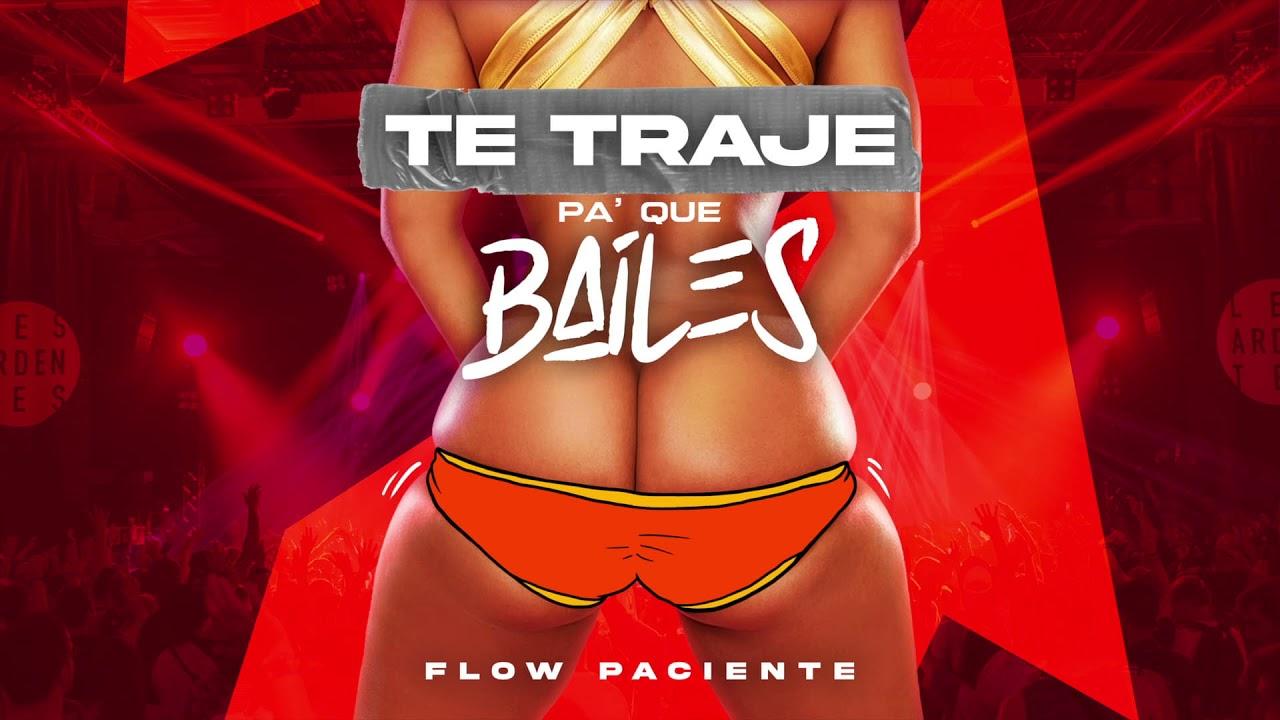 """FLOW PACIENTE NOS TRAE UN NUEVO SINGLE """"TE TRAJE PA´QUE LO BAILES"""""""