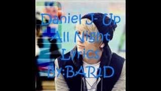 Daniel J - Up All Night Lyrics