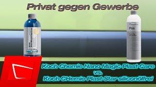 Koch Chemie Plast Star vs. Koch Chemie Nano Magic Plast Care - Gewerblich vs. Privatanwenderprodukt