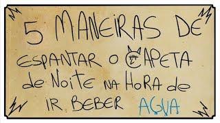 5 MANEIRAS DE ESPANTAR O CAPETA DE NOITE NA HORA DE IR BEBER ÁGUA