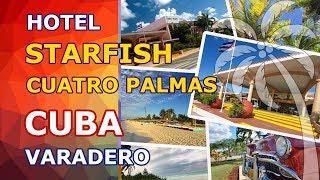 HOTEL STARFISH CUATRO PALMAS, VARADERO -  Adult Only All Inclusive Beachfront Resort in Cuba