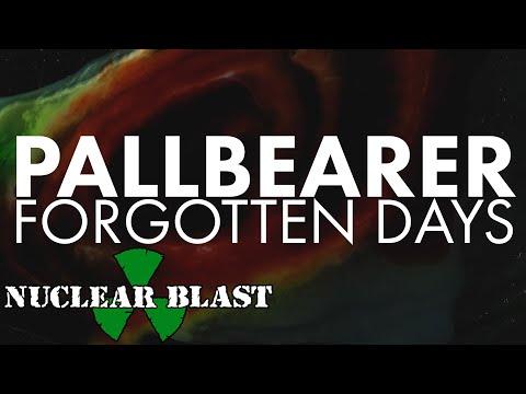PALLBEARER - Forgotten Days (OFFICIAL MUSIC VIDEO) online metal music video by PALLBEARER