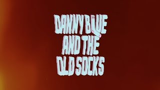 Danny Blue And The Old Socks - EP Release show
