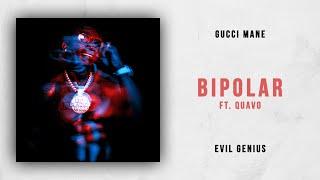 Gucci Mane   BiPolar Ft. Quavo (Evil Genius)