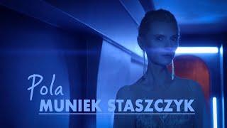 Muniek Staszczyk   Pola (Official Video)