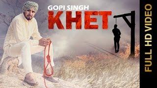 Khet  Real Story Of The Farmer  Gopi Singh
