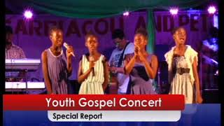 Youth Gospel Concert .......Special Report