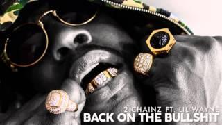 2 Chainz   Back On The Bullshit Audio ft  Lil Wayne