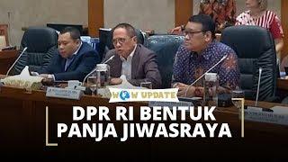 WOW UPDATE: DPR RI Bentuk Panja untuk Mengatasi Kasus Gagal Bayar Jiwasraya