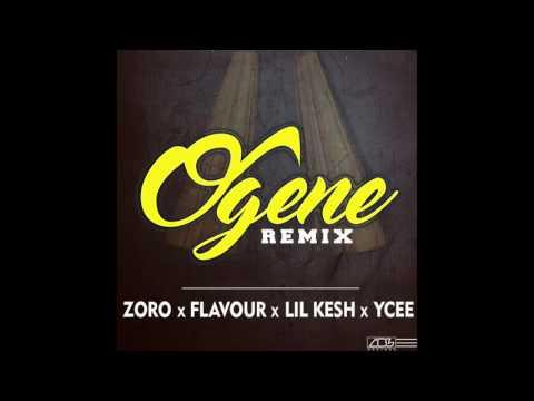 OGENE (REMIX)- Zoro ft Flavour | Lil Kesh | YCEE