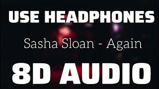 Sasha Sloan   Again (8D USE HEADPHONES)🎧