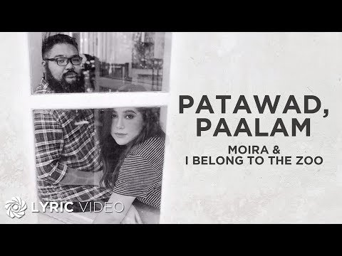 Moira Dela Torre X I Belong To The Zoo Patawad Paalam Lyrics