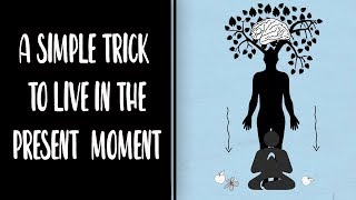 A SIMPLE TRICK TO STAY IN THE PRESENT MOMENT 😇