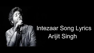 Ariijt Singh Tera Intezaar Hai Full Song With Lyrics   - YouTube
