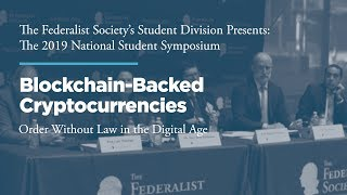 Click to play: Panel 4: Blockchain-Backed Cryptocurrencies: Order Without Law in the Digital Age