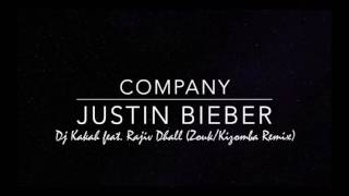 Dj Kakah - Company (Justin Bieber cover) Kizomba/Zouk Remix