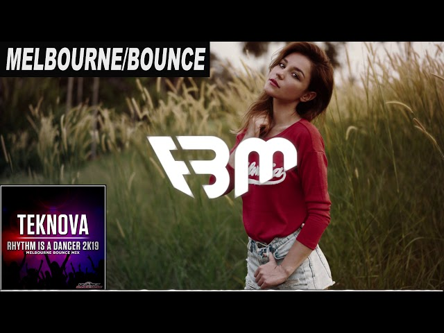 Teknova - Rhythm Is A Dancer 2K19 (Melbourne Bounce Mix)