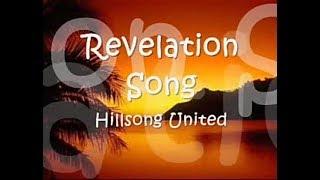 "Video thumbnail of ""HILLSONG UNITED - REVELATION SONG WITH LYRICS"""