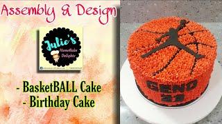 Assembly & Design | BasketBALL Cake | Birthday Cake