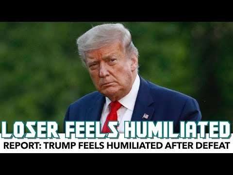 Report: Trump Feels Humiliated
