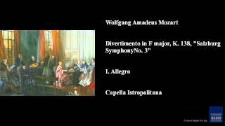 "Wolfgang Amadeus Mozart, Divertimento in F major, K. 138, ""Salzburg Symphony No. 3"", I. Allegro"