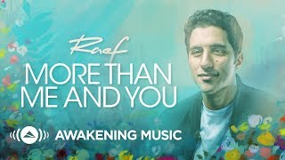 Raef - More Than Me And You (Official Lyric Video)