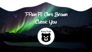 T-Pain, Chris Brown - Classic You (Official Audio)