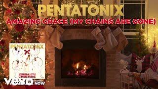 [Yule Log Audio] Amazing Grace (My Chains Are Gone) – Pentatonix