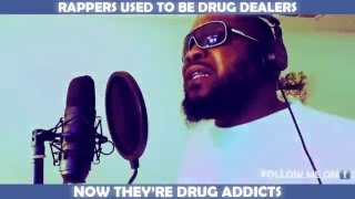 RAPPERS USED TO BE DRUG DEALERS NOW THEYRE DRUG ADDICTS