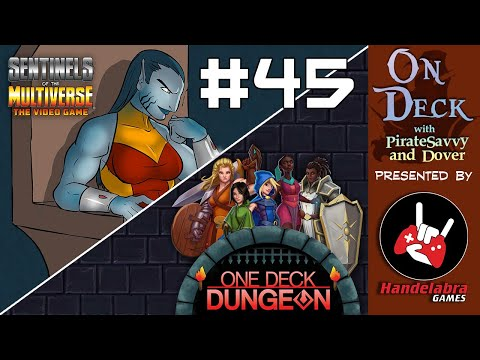 On Deck #45 - Sentinels and the Dungeon Crawl!