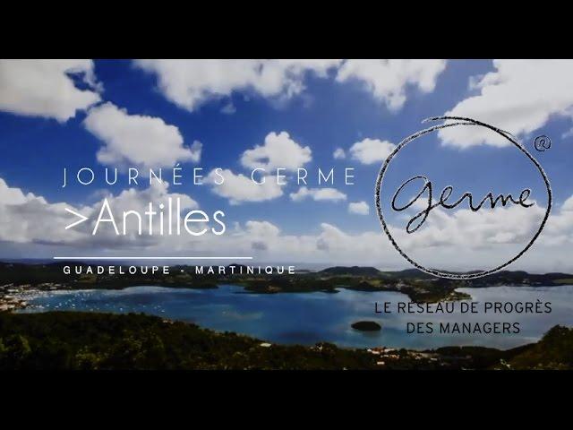 Germe Antilles Témoignages croisés de managers GERME :
