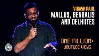 Vikash Paul on Mallus vs Bengalis & Delhiites | Stand-Up comedy
