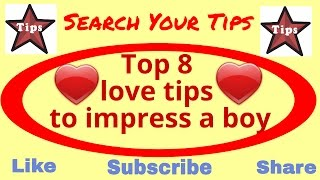 Top 8 Love Tips To Impress A Boy