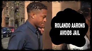 Rolando Aarons avoids jail sentence