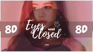 ✨🌹 [8D AUDIO] ROSE BLACKPINK - EYES CLOSED (HALSEY COVER)  [USE HEADPHONES 🎧] |  블랙핑크 | 8D