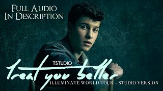 Shawn Mendes - Treat You Better [ Illuminate World Tour - Live Studio Version ] (Music Video)