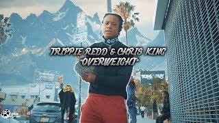 Overweight - Trippie Redd  (Video)