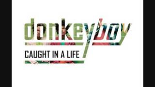 """Donkeyboy - Promise Kept """"Caught in a life"""""""