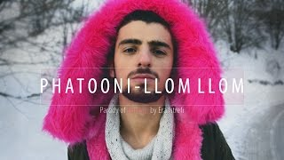 Phatooni   Llom Llom (Era Istrefi   BonBon) PARODY