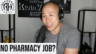 What to do if you can't land a pharmacy job or residency?