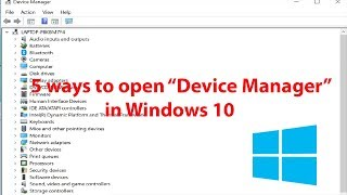 Five Ways to Open Device Manager in Windows 10