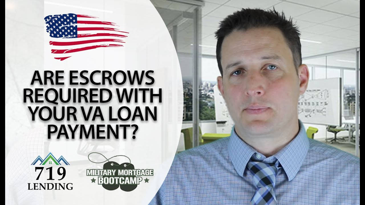 The Truth About Escrows and Your VA Loan Payment