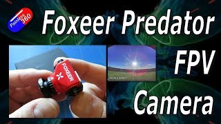RC Review: Foxeer Predator Mini FPV Camera